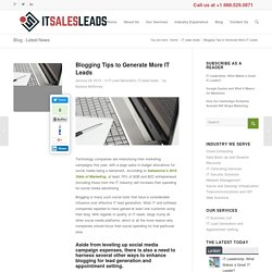 Blogging Tips to Generate More IT Leads