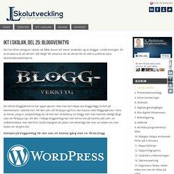 IKT i skolan, del 25: Bloggverktyg