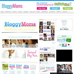Bloggy Moms - Where women in social media go!