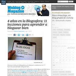 4 años en la Blogosfera: 11 lecciones para aprender a bloguear bien