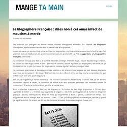 La blogosphère Française : dites non à cet amas infecte de mouches à merde.
