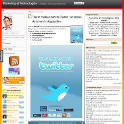 Tirer le meilleur parti de Twitter : un ebook de la french blogosphère