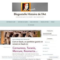 Histoire de l'ArtL'art en Gaule, un panthéon gaulois et romain en Gaule (1)