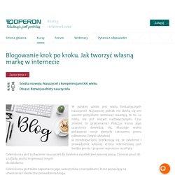 Blogowanie krok po kroku. Jak tworzyć własną markę w internecie - Kursy - Kursy Internetowe Operon