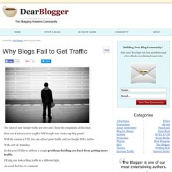 Why Blogs Fail to Get Traffic - Dear Blogger
