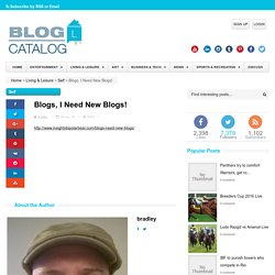 Blogs, I Need New Blogs! - BlogCatalog
