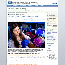 CDC Works For You 24/7 Blog – CDC Looks Ahead: 13 Public Health Issues in 2013