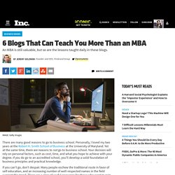 6 Blogs That Can Teach You More Than an MBA