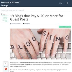 19 Blogs That Pay $100 or More for Guest Posts