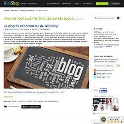 » Les autres blogs - Wizishop Blog