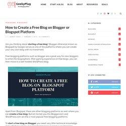 How to Create a Free Blog on Blogger or Blogspot Platform - GeekyPlug