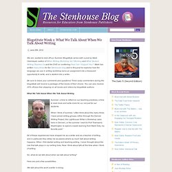 Blogstitute Week 1: What We Talk About When We Talk About Writing - The Stenhouse Blog