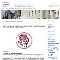 Das Blogstöckchen will weiter wandern! « Blog des Historischen Museums Frankfurt