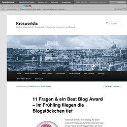 11 Fragen & ein Best Blog Award – im Frühling fliegen die Blogstöckchen tief