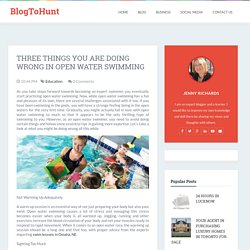 BlogToHunt: Three Things You are Doing Wrong in Open Water Swimming