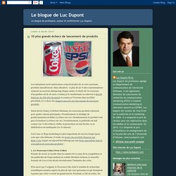 Le blogue de Luc Dupont: 10 plus grands échecs de lancement de produits
