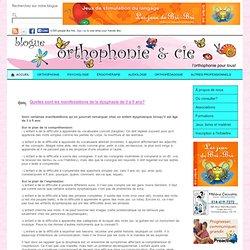 Quelles sont les manifestations de la dysphasie de 3 à 5 ans