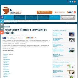 Créez votre blogue : services et logiciels