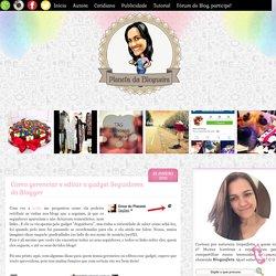 Planeta da Blogueira: Como gerenciar e editar o gadget Seguidores do Blogger