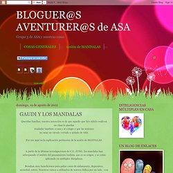 BLOGUER@S AVENTURER@S de ASA: GAUDI Y LOS MANDALAS