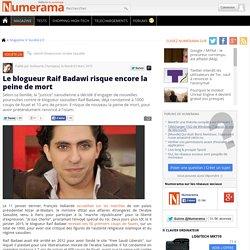 Le blogueur Raif Badawi risque encore la peine de mort