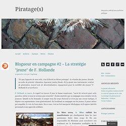 Blogueur en campagne #2 – La stratégie «jeune de F. Hollande