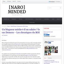 Un blogueur mérite-t-il un salaire ? le cas Demeco – Les chroniques du ROI