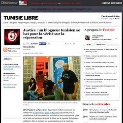 Justice: un blogueur tunisien se bat pour la vérité sur la répression