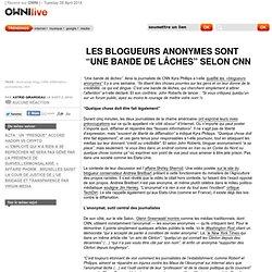 """Les blogueurs anonymes sont """"une bande de lâches"""" selon CNN » Article » OWNI_Live!,"""