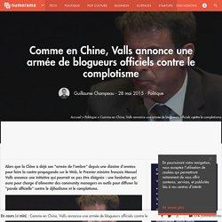 Comme en Chine, Valls annonce une armée de blogueurs officiels contre le complotisme