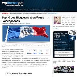 Top 10 des Blogueurs Wordpress Francophones