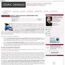 Faut-il une loi sur l'anonymat des blogueurs ? - Cédric Deniaud