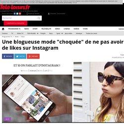 """Une blogueuse mode """"choquée"""" de ne pas avoir plus de likes sur Instagram"""