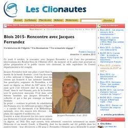 Blois 2015- Rencontre avec Jacques ...