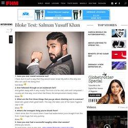Bloke Test: Salman Yusuff Khan