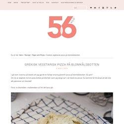 Grekisk vegetarisk pizza på blomkålsbotten - 56kilo - Inspiration, Recept och Livets goda!