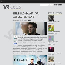 Neill Blomkamp: 'VR, absolutely love'‏