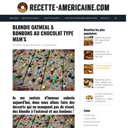 Blondie oatmeal & bonbons au chocolat type M&M's