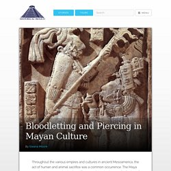 Bloodletting and Piercing in Mayan Culture