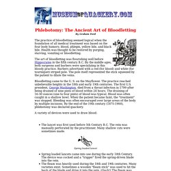 "Phlebotomy: The Ancient Art of Bloodletting"" - MuseumofQuackery.com"