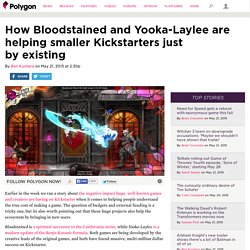 How Bloodstained and Yooka-Laylee are helping smaller Kickstarters just by existing