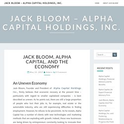 Jack Bloom, Alpha Capital, And The Economy