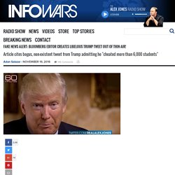 Fake News Alert: Bloomberg Editor Creates Libelous Trump Tweet Out of Thin Air! » Alex Jones' Infowars: There's a war on for your mind!