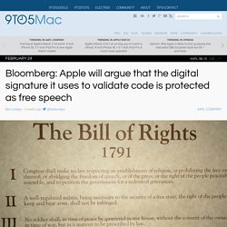 Bloomberg: Apple will argue that the digital signature it uses to validate code is protected as free speech