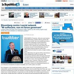 """Bloomberg contro i social network """"Mi soffocano, non mi fanno governare"""