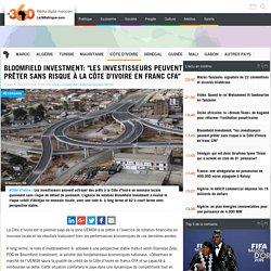 """Bloomfield Investment: """"les investisseurs peuvent prêter sans risque à la Côte d'Ivoire en francCFA"""""""