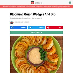 Blooming Onion Wedges And Dip