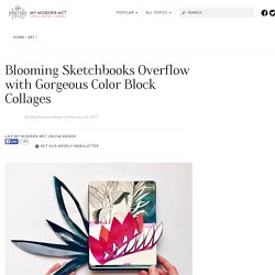 Blooming Sketchbooks Overflow With Gorgeous Pop-Up Collages