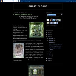 Ghost Blooms: In Search Of Bloody Mackenzie!