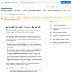 Vídeo bloqueado durante la subida - Ayuda de YouTube